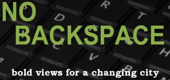No Backspace is City Limits' new blog featuring a recurring cast of opinion writers passionate about New York people, policies and politics. Click here to read more.